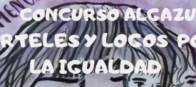 CONCURSO ALGAZUL: CARTELES Y LOGOS  POR LA IGUALDAD